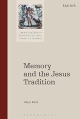 Memory and the Jesus Tradition | Alan Kirk |