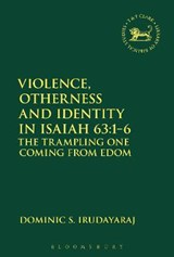 Violence, Otherness and Identity in Isaiah 63:1-6 | Dominic S. Irudayaraj |