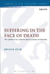 Suffering in the Face of Death | Bryan Dyer |
