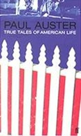 True Tales of American Life | Paul Auster & Nelly Reifler |