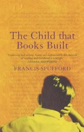 Child that Books Built | Francis Spufford |