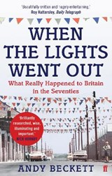 When the Lights Went Out | Andy Beckett |