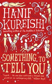 Something to Tell You | Hanif Kureishi |