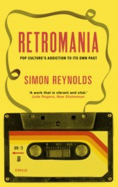 Retromania | Simon Reynolds |