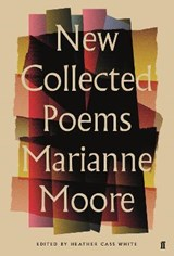 New Collected Poems of Marianne Moore | Marianne Moore |