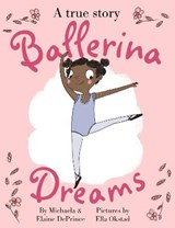 Ballerina dreams | Michaela DePrince |