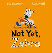 Not yet zebra | Lou Kuenzler |