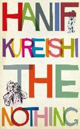 Nothing | Hanif Kureishi |