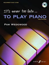 It's Never Too Late to Play Piano | Pam Wedgwood |
