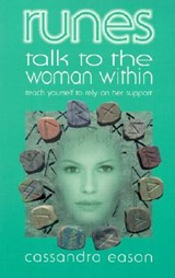Runes Talk to the Woman Within | Cassandra Eason |