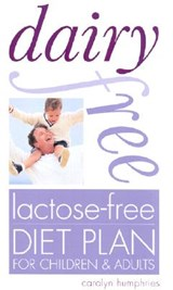 Dairy Free Lactose-Free Diet Plan for Children & Adults | Carolyn Humphries |