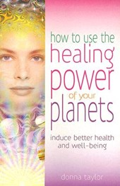 How to Use the Healing Power of Your Planets
