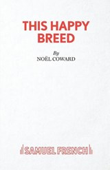 This Happy Breed | Noel Coward |