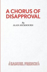 Chorus of Disapproval | Alan Ayckbourn |