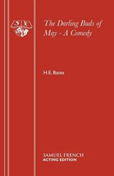 The Darling Buds of May - A Comedy | H. E. Bates |