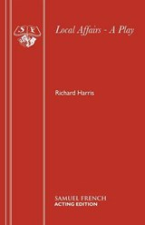 Local Affairs - A Play | Richard Harris |