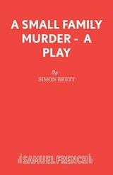 A Small Family Murder - A Play | Simon Brett |