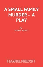 A Small Family Murder - A Play