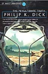 Penultimate truth | Philip K. Dick |