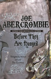 Before They Are Hanged | Joe Abercrombie |