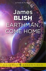 Earthman, Come Home | James Blish |