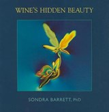 Wine's Hidden Beauty | Sondra Barrett |