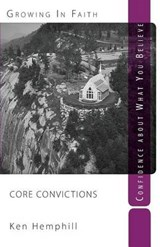 Core Convictions | Ken Hemphill |