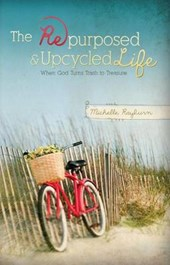 The Repurposed & Upcycled Life | Michelle Rayburn |