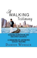 A Walking Testimony | Damien Womack |