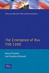 The Emergence of Rus 750-1200 | Franklin, Simon ; Shepard, Jonathan |