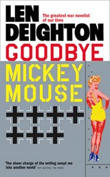 Goodbye Mickey Mouse | Len Deighton |