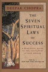 Seven Spiritual Laws Of Success | Deepak Chopra |