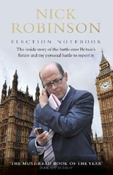 Election Notebook | Nick Robinson |