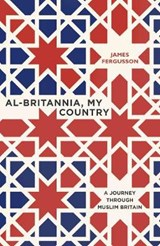 Al-Britannia, My Country | James Fergusson |