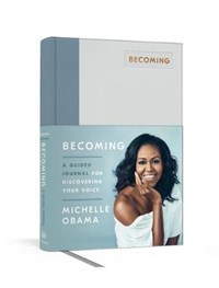 Becoming: a guided journal for discovering your voice | michelle obama |