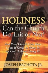 Holiness, Can the Church Do This or Not?