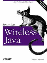 Learning Wireless Java | Qusay H Mahmoud |