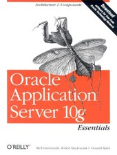 Oracle Application Server 10g Essentials | Rick Greenwald |