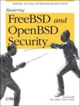 Mastering FreeBSD and OpenBSD Security | Bruce Potter |