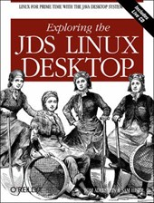 Exploring the JDS Linux Desktop [With CDROM]