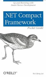 .NET Compact Framework Pocket Guide | Wei-meng Lee |