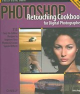 Photoshop Retouching Cookbook for Digital Photographers | Barry Huggins |