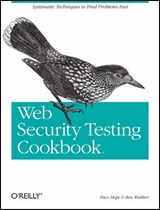 Web Security Testing Cookbook | Hope, Paco ; Walther, Ben |