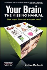 Your Brain: The Missing Manual | Matthew MacDonald |