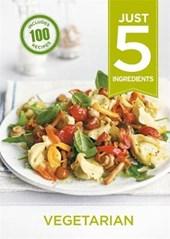 Just 5: Vegetarian