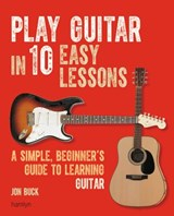 Play Guitar in 10 Easy Lessons | Jon Buck |