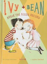 Ivy + Bean Break the Fossil Record | Annie Barrows |