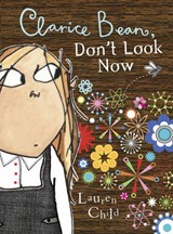 Clarice Bean, Don't Look Now | Lauren Child |