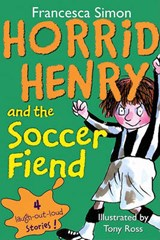 Horrid Henry and the Soccer Fiend | Francesca Simon |