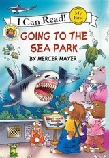 Going to the Sea Park | Mercer Mayer |